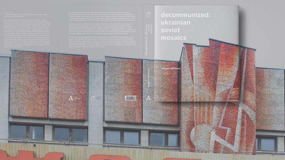 Обкладинка книги Decommunized Ukrainian Soviet Mosaics